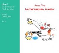 Anne Fine et David Jisse - Le chat assassin  : Le chat assassin, le retour. 1 CD audio