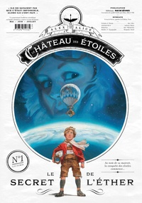 Alex Alice - Le château des étoiles : Gazette N° 1 : Le secret de l'éther.