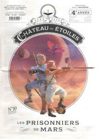Alex Alice - Le château des étoiles : Gazette N° 10 : Les prisonniers de Mars.