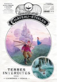 Alex Alice et Alain Ayroles - Le château des étoiles : Gazette N° 13 : Le Château des étoiles (T5) et Les Chimères de Vénus (T1).