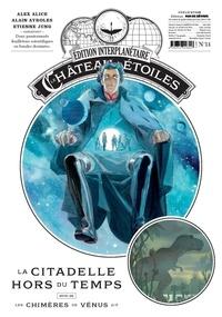 Alex Alice et Alain Ayroles - Le château des étoiles : Gazette N° 14 : La citadelle hors du temps - Suivi de Les chimères de Vénus 2/5.