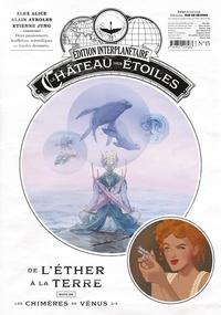 Alex Alice et Alain Ayroles - Le château des étoiles : Gazette N° 15 : Le Château des étoiles - Suivi de Les chimères de Vénus 3/5.
