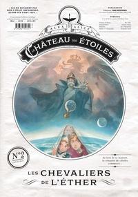Alex Alice - Le château des étoiles : Gazette N° 2 : Les chevaliers de l'éther.