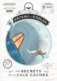 Alex Alice - Le château des étoiles : Gazette N° 5 : Les secrets de la face cachée.