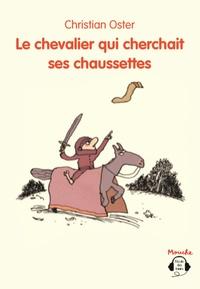 Christian Oster - Le chevalier qui cherchait ses chaussettes. 1 CD audio