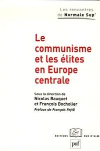 Nicolas Bauquet et François Bocholier - Le communisme et les élites en Europe centrale.