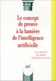 Jean-Jacques Szczeciniarz et  Collectif - Le concept de preuve à la lumière de l'intelligence artificielle.
