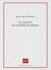 Jean-Louis Vullierme - Le Concept de système politique.