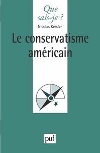 Nicolas Kessler - Le conservatisme américain.