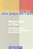 Yves Plasseraud et Jean-Pierre Liégeois - Le courrier des pays de l'Est N° 1052, Novembre-Dé : Minorités à l'Est - Variations sur la reconnaissance identitaire.