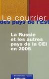 Françoise Daucé et Gérard Duchêne - Le courrier des pays de l'Est N° 1053, Janvier-fév : La Russie et les autres pays de la CEI en 2005.