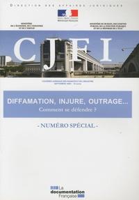 Direction Affaires Juridiques - Le Courrier juridique des finances et de l'industrie Numéro spécial, Sept : Diffamation, injure, outrage... - Comment se défendre ?.