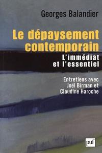 Georges Balandier - Le dépaysement contemporain - L'immédiat et l'essentiel.