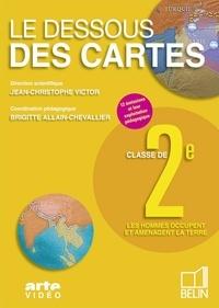 Jean-Christophe Victor et Brigitte Allain-Chevallier - Le dessous des cartes 2e Les hommes occupent et aménagent la Terre - Pack individuel : livret pédagogique. 1 DVD