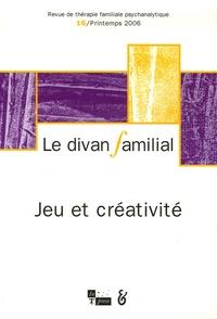 Anne Loncan et Christiane Joubert - Le divan familial N° 16, Printemps 200 : Jeu et créativité.