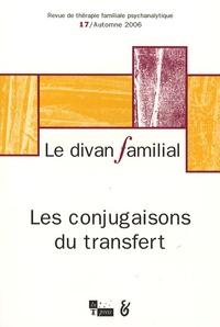 Anne Loncan et Serge Arpin - Le divan familial N° 17, Automne 2006 : Les conjugaisons du transfert.