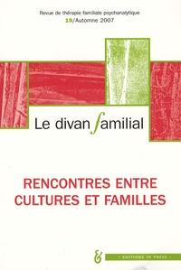Serge Arpin et Jean-Philippe Pierron - Le divan familial N° 19, Automne 2007 : Rencontres entre cultures et familles.