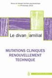 Anne Loncan et Alberto Eiguer - Le divan familial N° 30, Printemps 201 : Mutations cliniques, renouvellement technique.