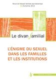 Anne Loncan - Le divan familial N° 33, automne 2014 : L'énigme du sexuel dans la famille et les institutions.