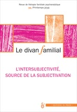 Anne Loncan - Le divan familial N° 36, printemps 201 : L'intersubjectivité, source de subjectivation.