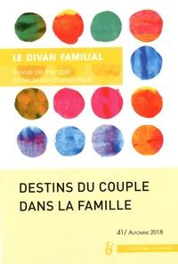 Eiguer Alberto - Le divan familial N° 41, automne 2018 : Destins du couple dans la famille.