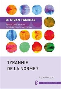Françoise Aubertel - Le divan familial N° 43, automne 2019 : Tyrannie de la norme ?.