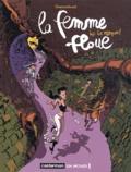 Nicolas Dumontheuil et Jean-Jacques Rouger - Le femme floue Tome 2 : Bas les masques !.