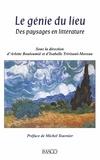 Arlette Bouloumié et Isabelle Trivisani-Moreau - Le génie du lieu - Des paysages en littérature.