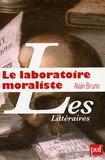 Alain Brunn - Le Laboratoire moraliste - La Rochefoucauld et l'invention moderne de l'auteur.