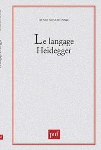 Henri Meschonnic - Le Langage Heidegger.