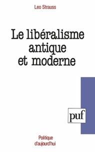 Leo Strauss - Le Libéralisme antique et moderne.