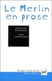 Emmanuèle Baumgartner et Nelly Andrieux-Reix - Le Merlin en prose - Fondations du récit arthurien.