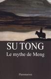 Su Tong - Le mythe de Meng.