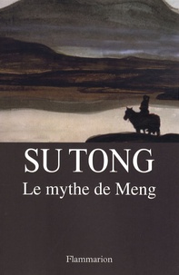 Tong Su - Le mythe de Meng.