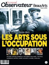 Bernard Géniès et Stéphane Renault - Le Nouvel Observateur/Beaux Arts Hors-série N° 1, Oct : Les arts sous l'occupation 1939-1945.