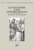 Ramsay MacMullen - Le paganisme de l'empire romain.