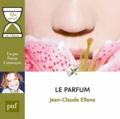 Jean-Claude Ellena et Fanny Cottençon - Le parfum. 1 CD audio