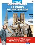 Rafael Pic et Suzanne Gervais - Le Parisien Histoires de Paris N° 1 : Le Paris du Moyen Age - Sur les pas de Lorànt Deutsch.