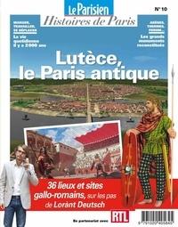 Pierre Louette - Le Parisien Histoires de Paris N° 10, janvier 2020 : Lutèce, le Paris antique.