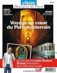 Rafael Pic - Le Parisien Histoires de Paris N° 11, avril 2020 : Voyage au coeur du Paris souterrain.