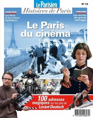 Rafael Pic - Le Parisien Histoires de Paris N° 12 : Le Paris du cinéma.