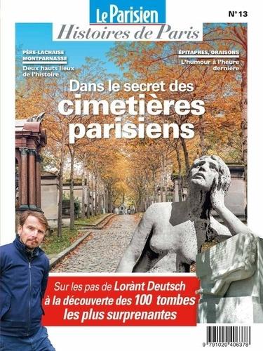 Rafael Pic - Le Parisien Histoires de Paris N° 13 : Les mystères des cimetières de Paris.