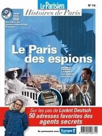 Rafael Pic - Le Parisien Histoires de Paris N° 14 : Le Paris des espions et des services secrets.