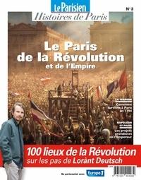 Rafael Pic - Le Parisien Histoires de Paris N° 3 : Paris au temps de la Révolution.