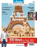 Rafael Pic - Le Parisien Histoires de Paris N° 5, septembre 2018 : Le Paris de la Belle Epoque.