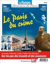Rafael Pic - Le Parisien Histoires de Paris N° 6, novembre 2018 : Le Paris du crime.
