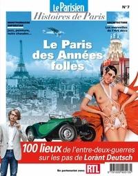 Rafael Pic - Le Parisien Histoires de Paris N° 7, février 2019 : Le Paris des années folles, 1919-1939 - 100 lieux de l'entre-deux guerres sur les pas de Lorànt Deutsch.