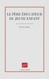 Jean Le Camus - Le père éducateur du jeune enfant.