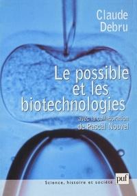Claude Debru - Le possible et les biotechnologies - Essai de philosophie dans les sciences.