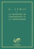 G Lewis - Le Problème de l'inconscient et le cartésianisme.